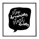 Thumbnail von Bilderrahmen mit Spruch - Stop Dreaming Start Doing
