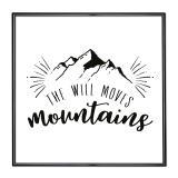 Thumbnail von Bilderrahmen mit Spruch - The Will Moves Mountains