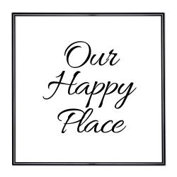 Bilderrahmen mit Spruch - Our Happy Place