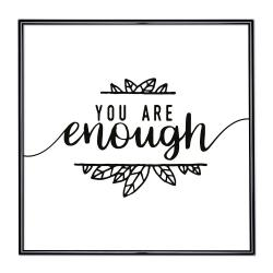 Bilderrahmen Bilderrahmen mit Spruch - You Are Enough