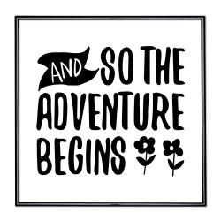 Bilderrahmen Bilderrahmen mit Spruch - And So The Adventure Begins