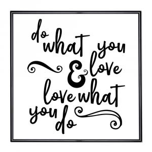 Bilderrahmen mit Spruch - Do What You Love And Love What You Do