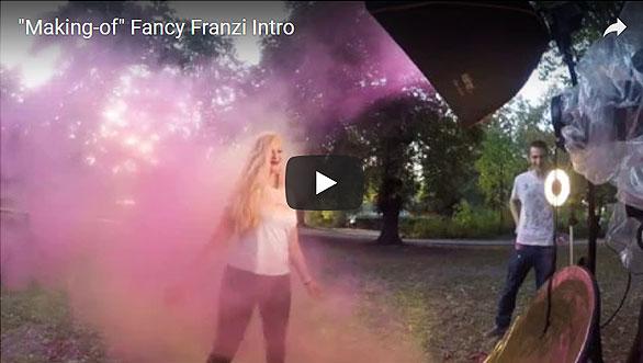 Making-of Fancy Franzi Intro