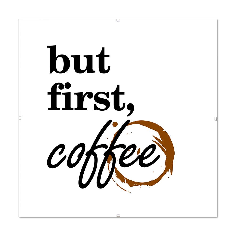 Bilderrahmen mit Spruch - But First Coffee