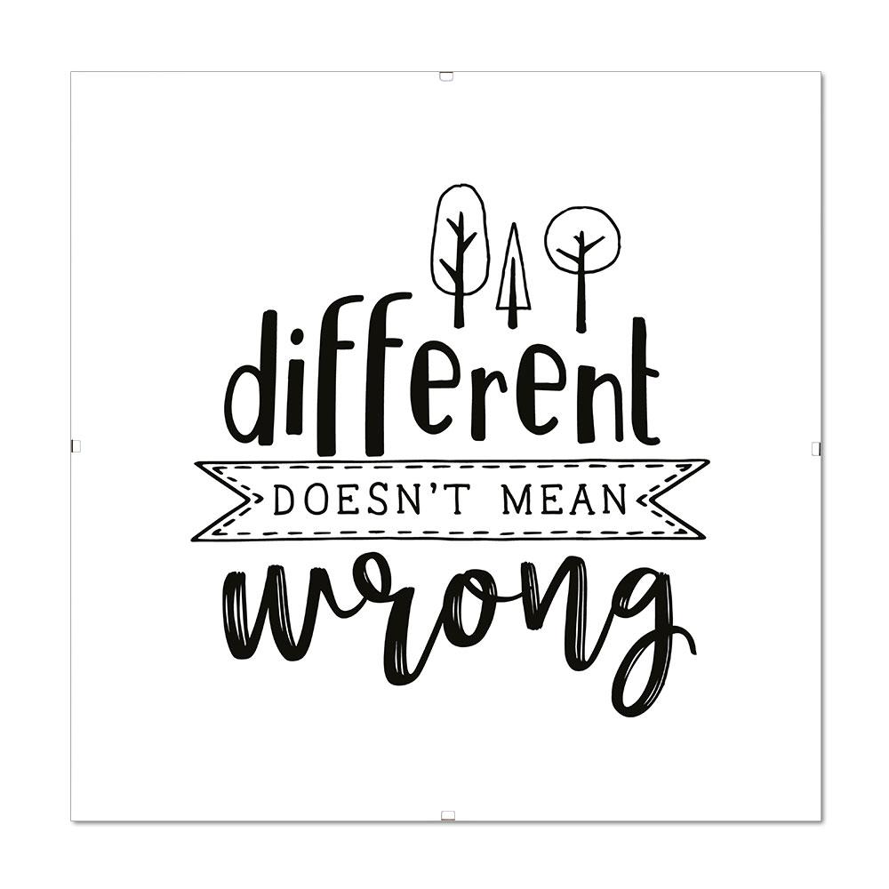 Bilderrahmen mit Spruch - Different Doesn't Mean Wrong