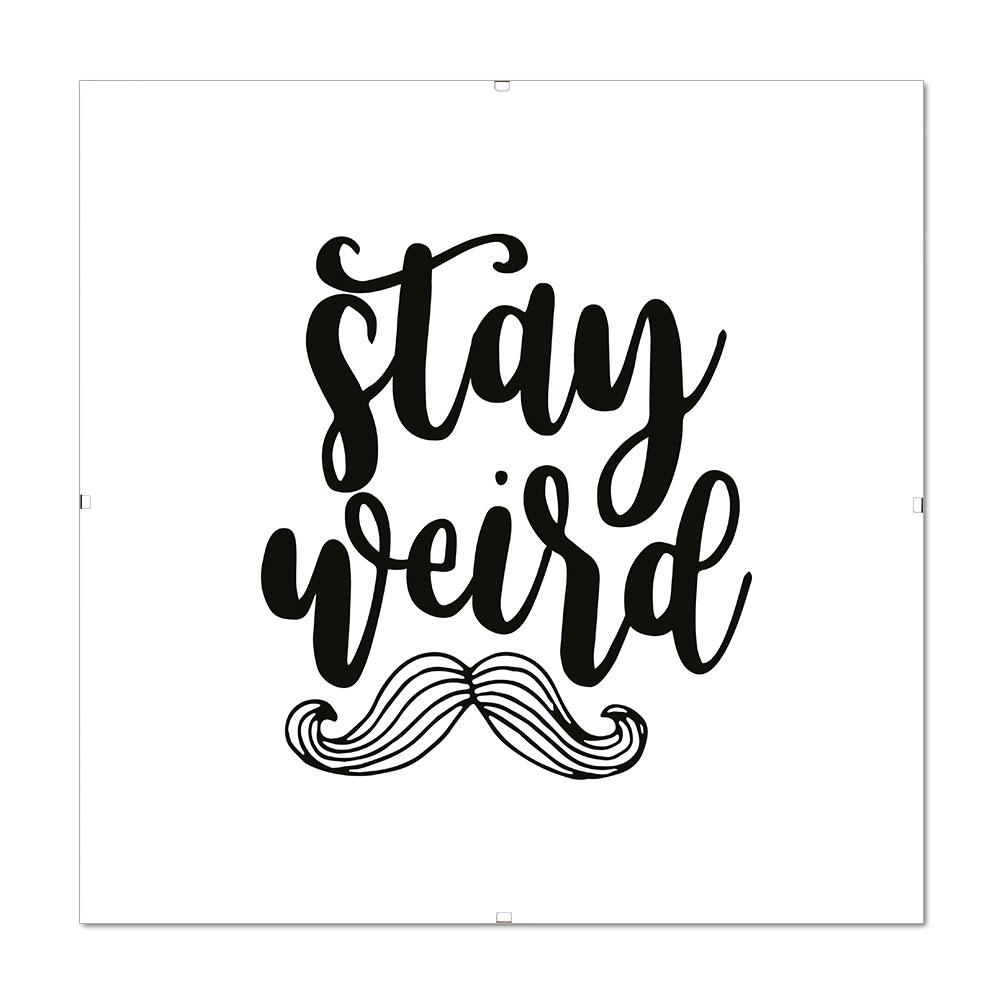 Bilderrahmen mit Spruch - Stay Weird