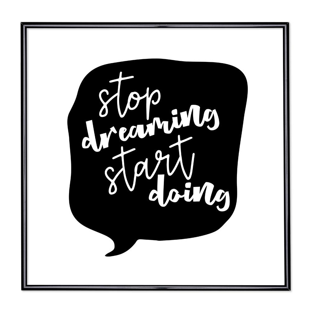 Bilderrahmen mit Spruch - Stop Dreaming Start Doing