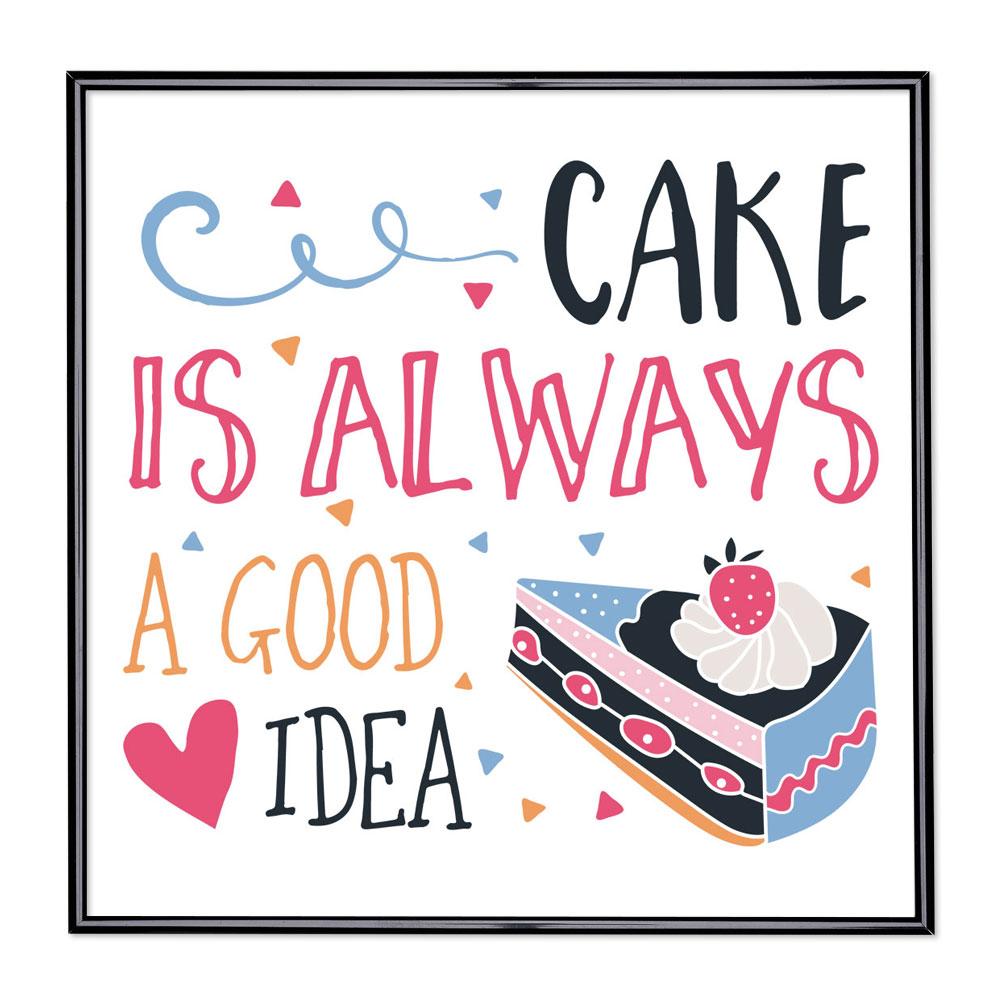 Bilderrahmen mit Spruch - Cake Is Always A Good Idea